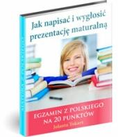 Poradnik: Jak napisać i wygłosić prezentację maturalną - ebook