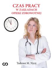 Poradnik: Czas pracy w zakładach opieki zdrowotnej - ebook