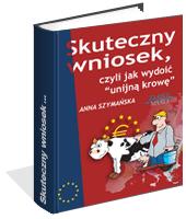 Poradnik: Skuteczny wniosek, czyli jak wydoić unijną krowę - ebook