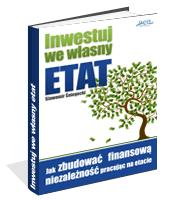 Poradnik: Inwestuj we własny etat - ebook