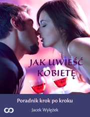 Poradnik: Jak uwieść kobietę - ebook