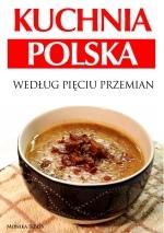 Kuchnia polska według Pięciu Przemian (ebook)