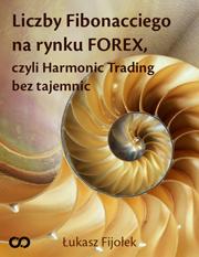 Poradnik: Liczby Fibonacciego na rynku FOREX, czyli Harmonic Trading bez tajemnic - ebook
