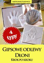 Gipsowe odlewy dłoni. Krok po kroku (ebook)