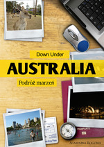 Down Under. Australia - podróż marzeń (ebook)