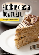 Poradnik: Słodkie ciasta bez cukru - ebook