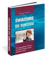 Poradnik: Świadomie do sukcesu - ebook