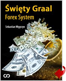 Poradnik: Święty Graal Forex System  - ebook
