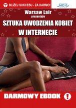 Poradnik: Sztuka uwodzenia kobiet w Internecie - ebook