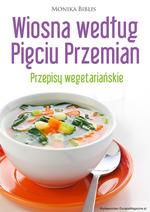 Poradnik: Wiosna według Pięciu Przemian. Przepisy wegetariańskie - ebook