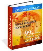 Poradnik: Zdrowy sukces. Przez żołądek do sukcesu - ebook