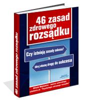 Poradnik: 46 zasad zdrowego rozsądku - ebook