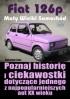 Fiat 126p. Mały Wielki Samochód (ebook)