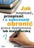 Jak napisać, przepisać i z sukcesem obronić pracę dyplomową? (ebook)
