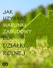 Jak uzyskać warunki zabudowy dla działki rolnej (ebook)