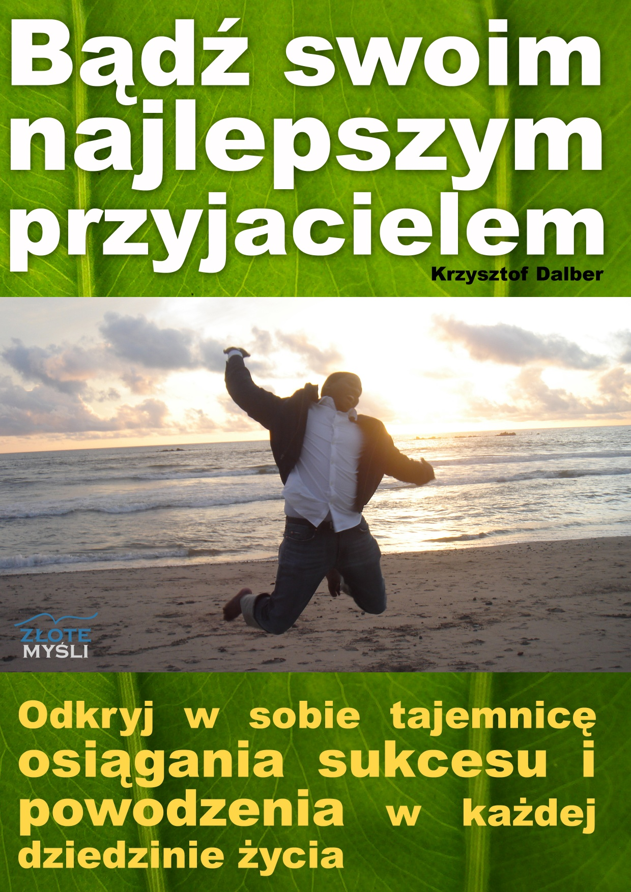Krzysztof Dalber: Bądź swoim najlepszym przyjacielem - okładka