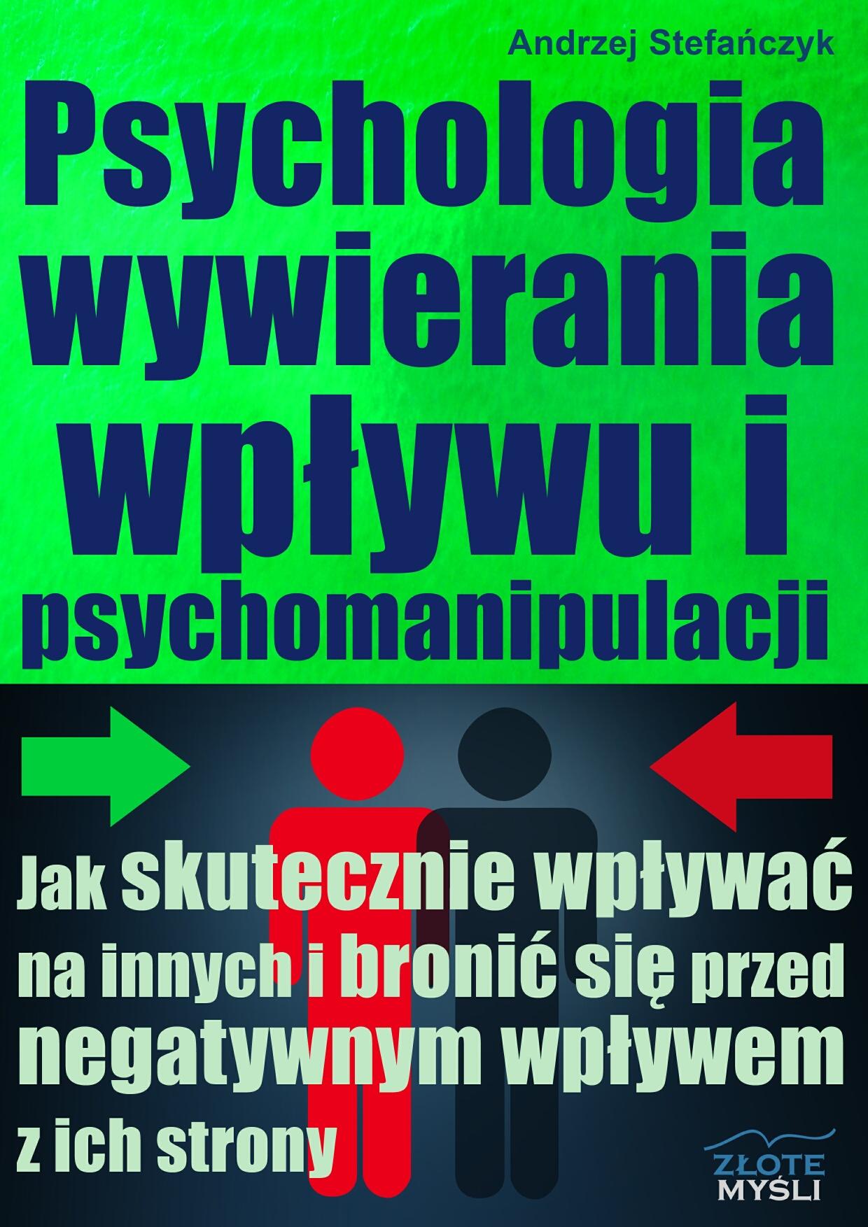 Andrzej Stefańczyk: Psychologia wywierania wpływu i psychomanipulacji - okładka