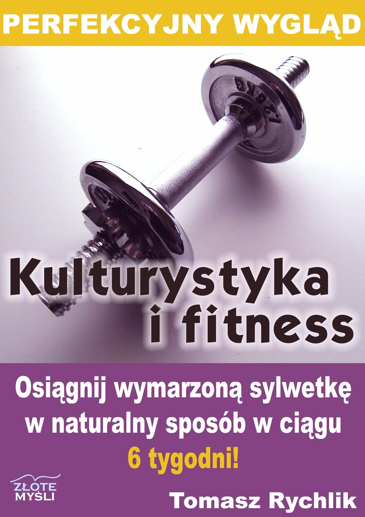 Tomasz Rychlik: Perfekcyjny wygl�d - kulturystyka i fitness - ok�adka