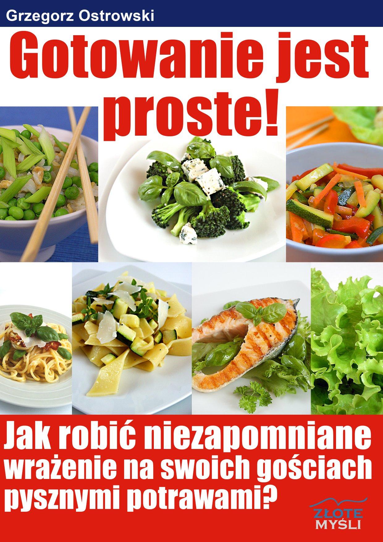 Grzegorz Ostrowski: Gotowanie jest proste - okładka