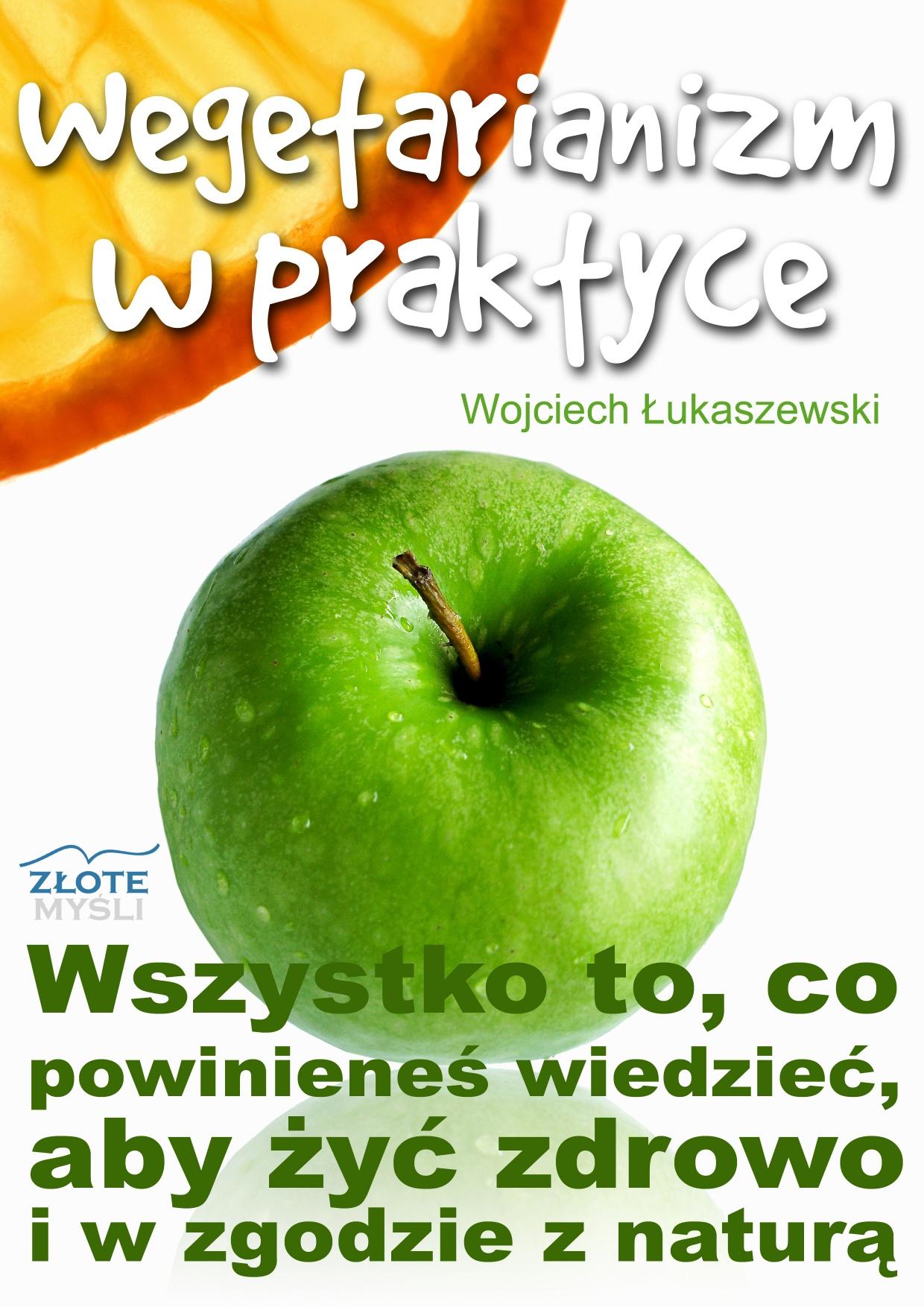 Wojciech Łukaszewski: Wegetarianizm w praktyce - okładka