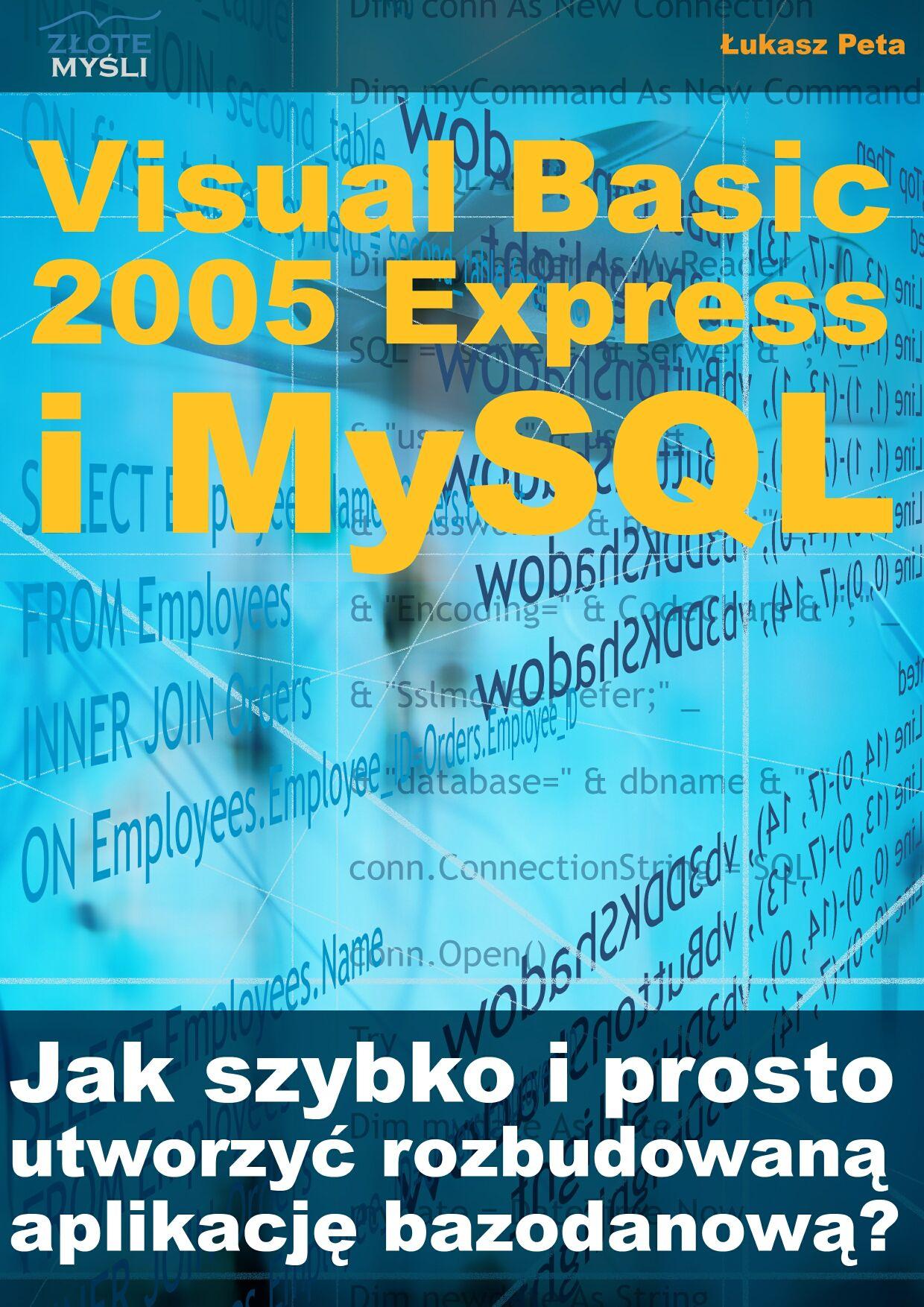 Łukasz Peta: Visual Basic 2005 Express i MySQL - okładka