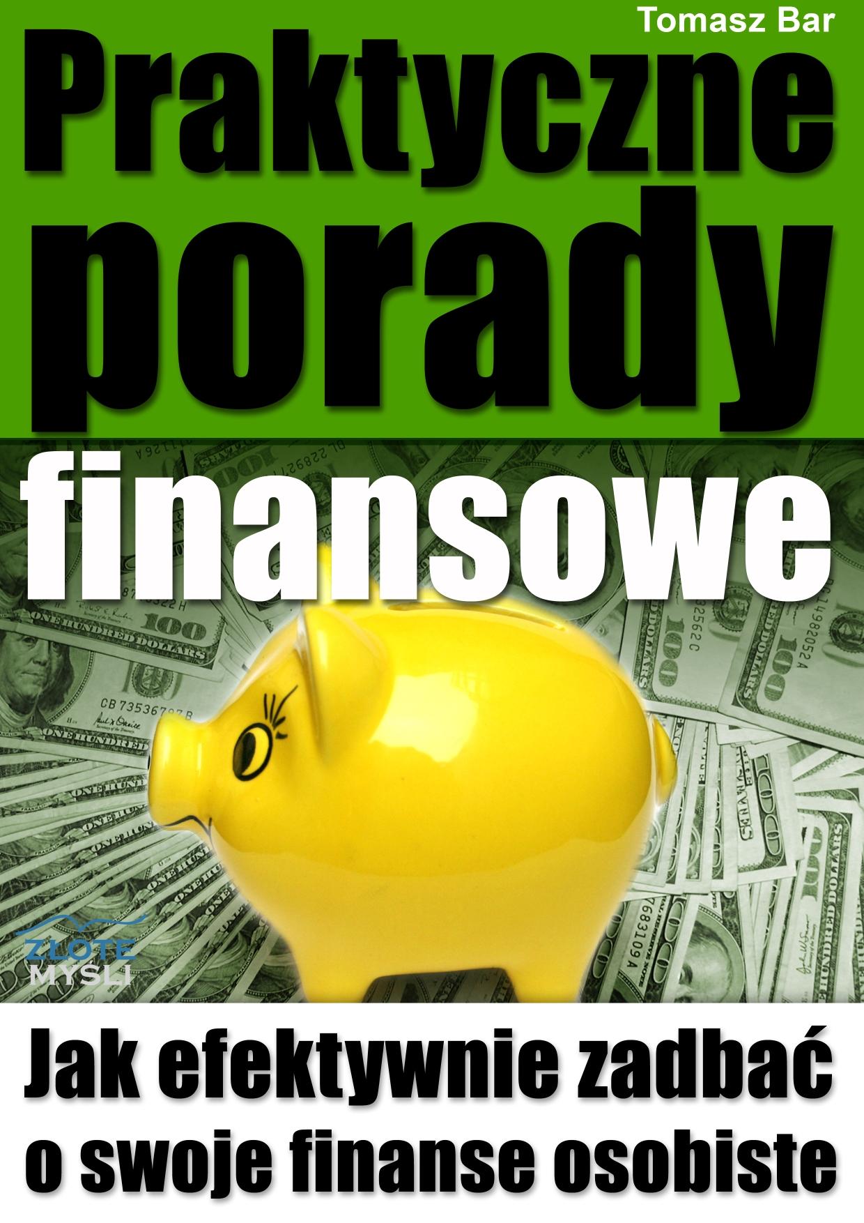 Tomasz Bar: Praktyczne porady finansowe - okładka