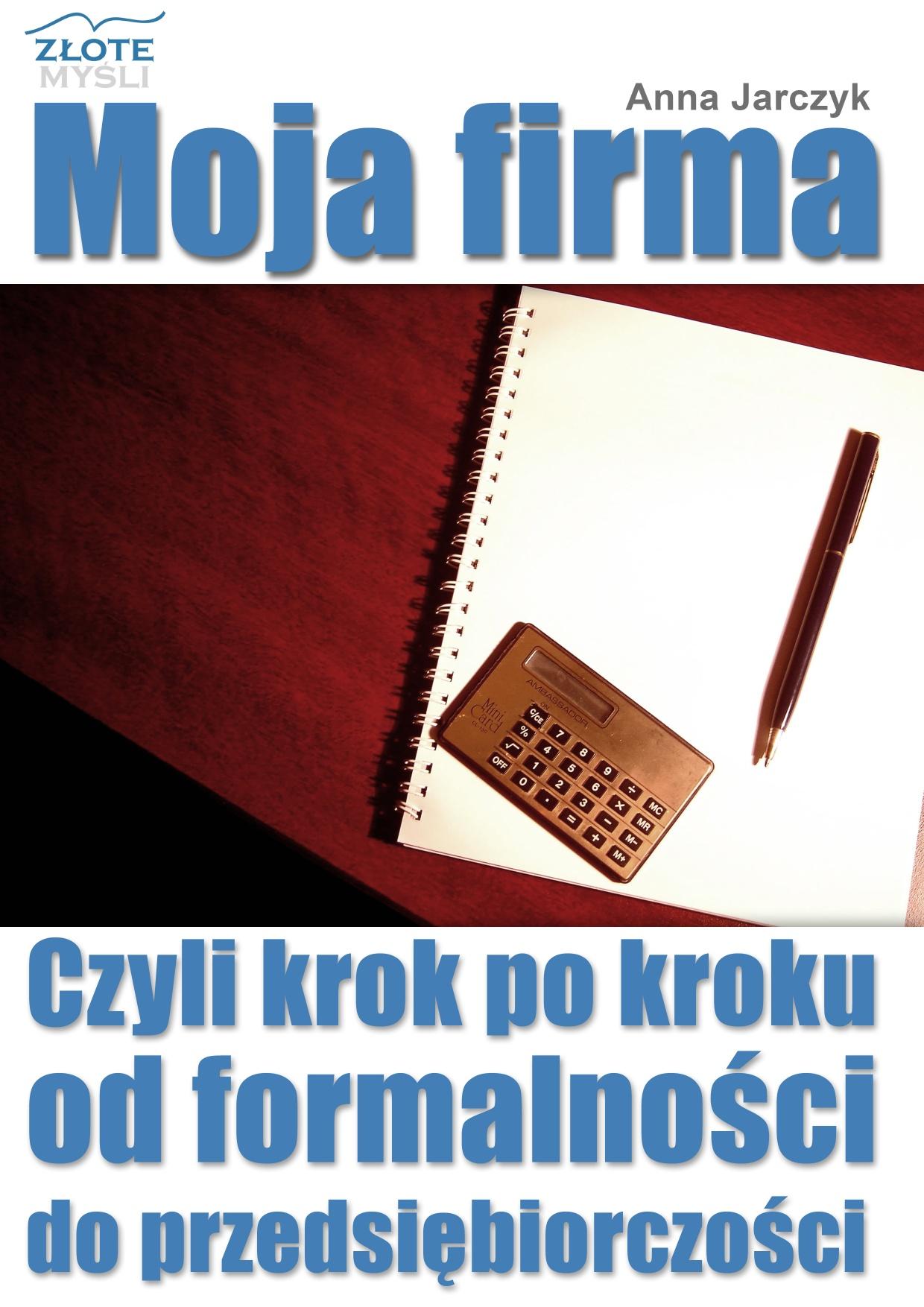 Anna Jarczyk: Moja Firma - okładka