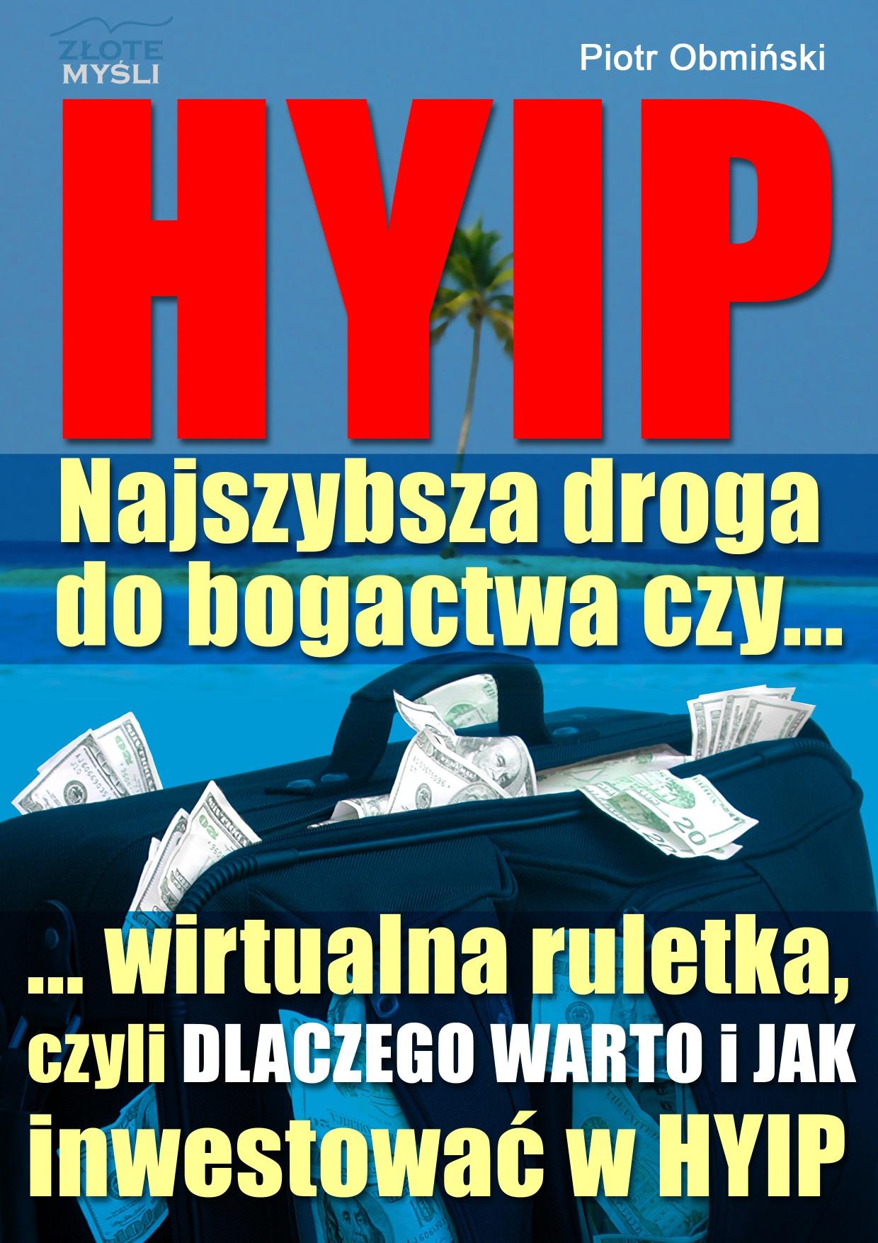 Piotr Obmiński: HYIP. Najszybsza droga do bogactwa, czy... - okładka