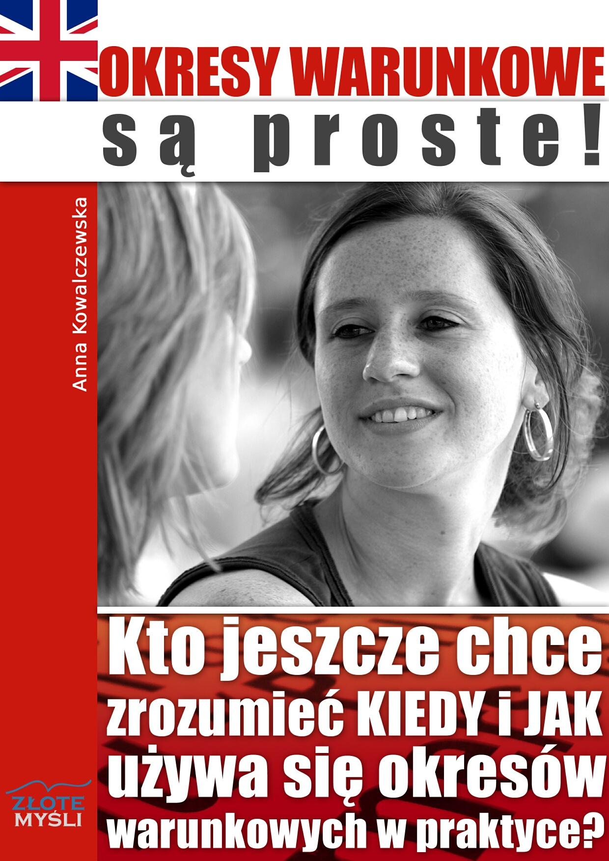 Anna Kowalczewska: Okresy warunkowe są proste! - okładka