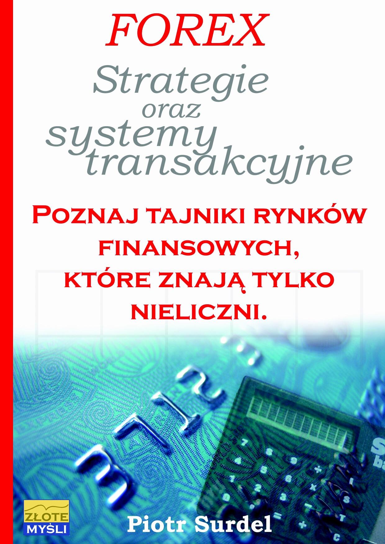Piotr Surdel: Forex - Strategie i systemy transakcyjne - okładka