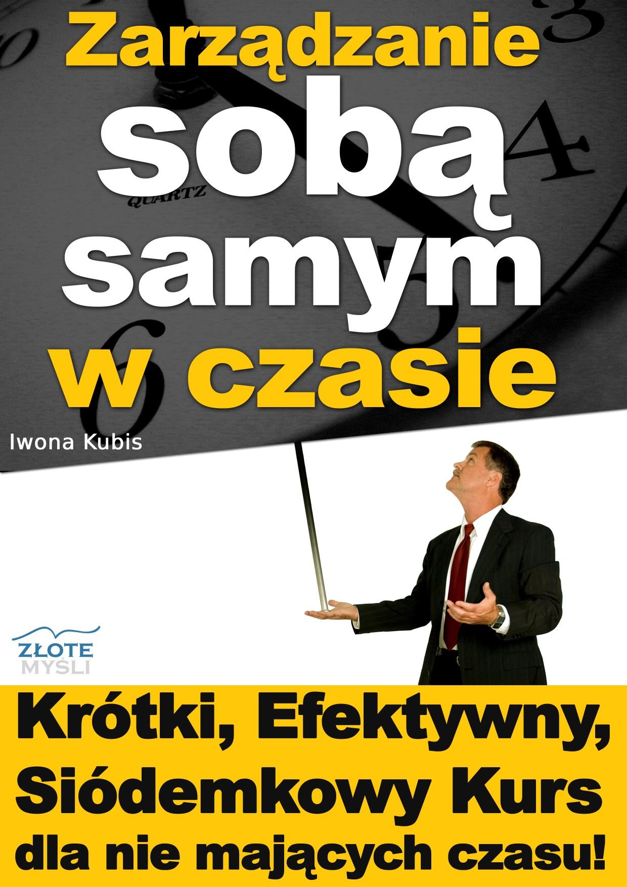 Iwona Kubis: Zarządzanie sobą samym w czasie - okładka