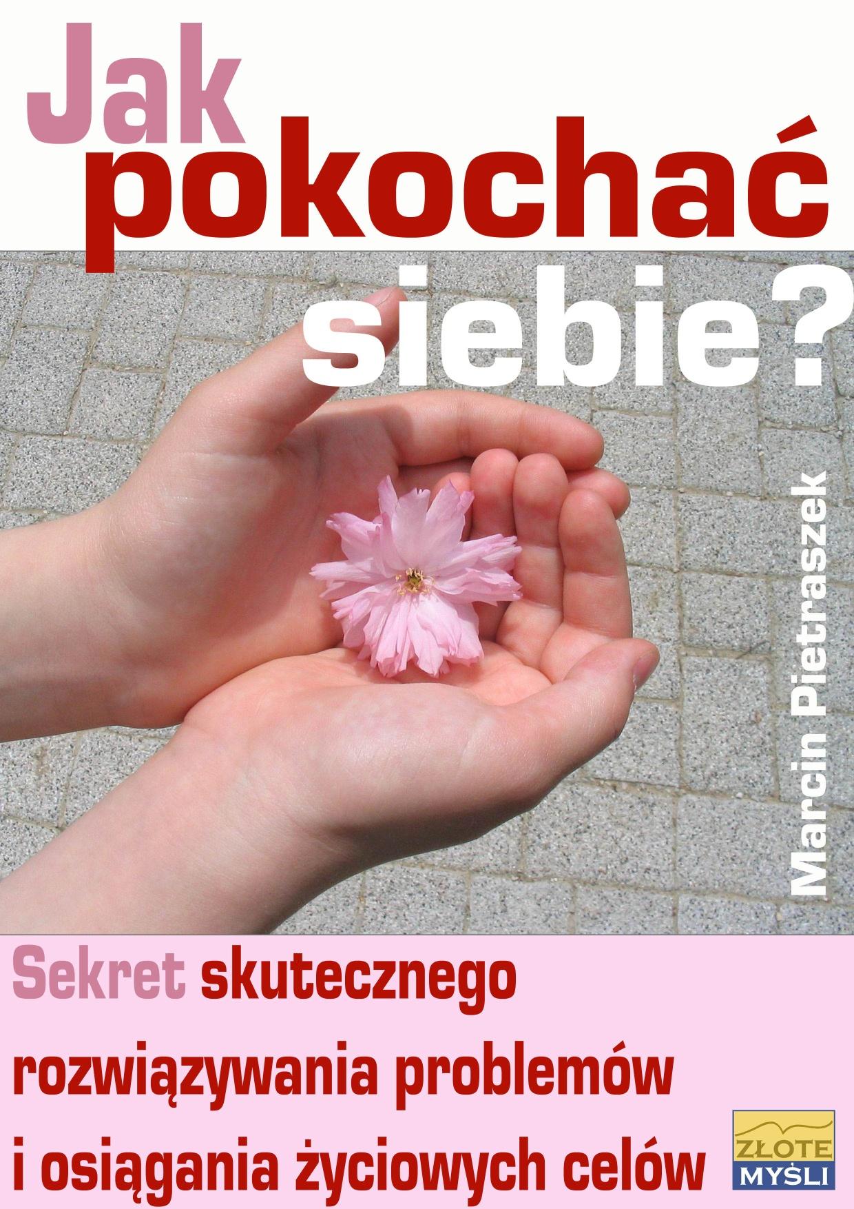 Marcin Pietraszek: Jak pokochać siebie? - okładka