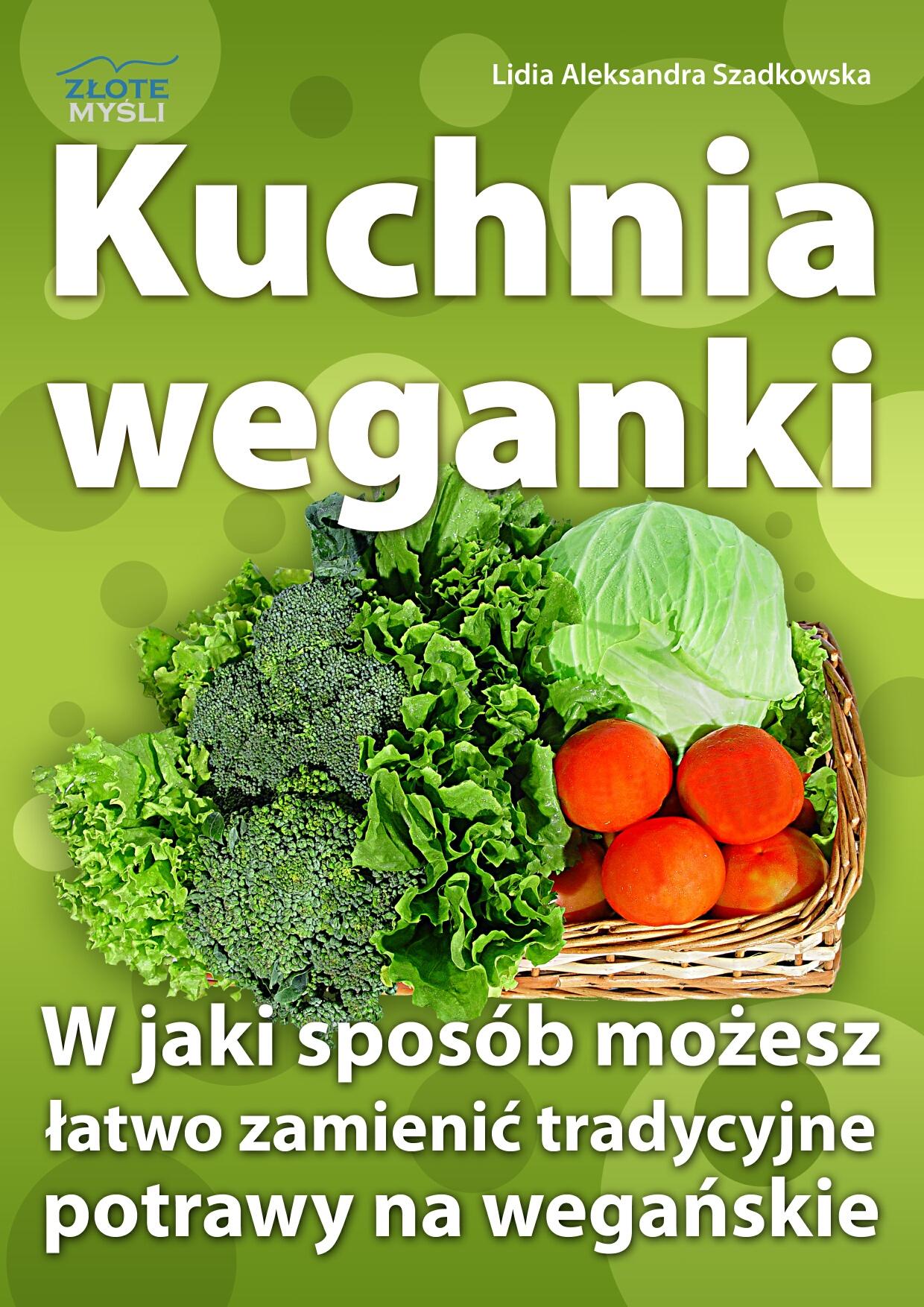 Lidia Aleksandra Szadkowska: Kuchnia weganki - okładka