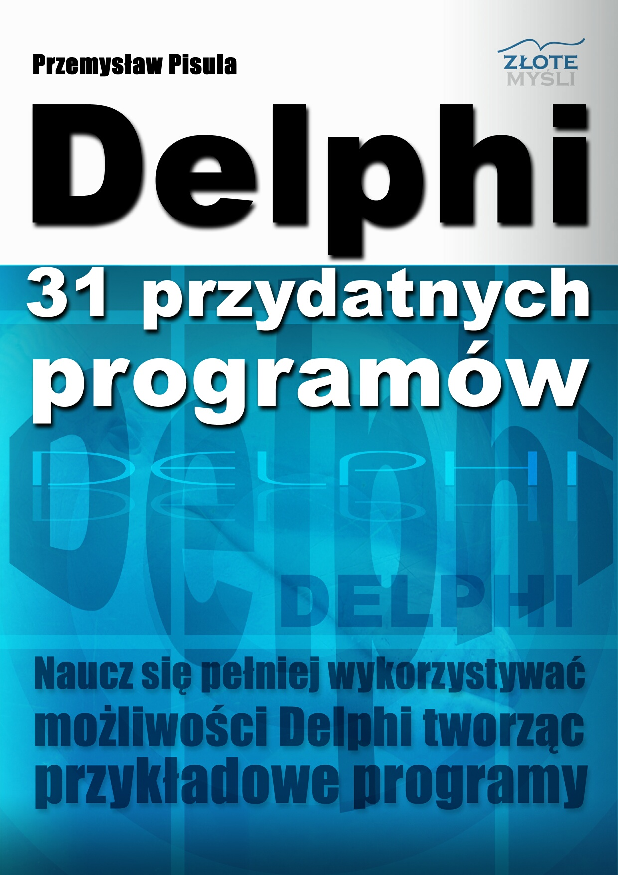 Przemysław Pisula: Delphi - 31 przydatnych programów - okładka
