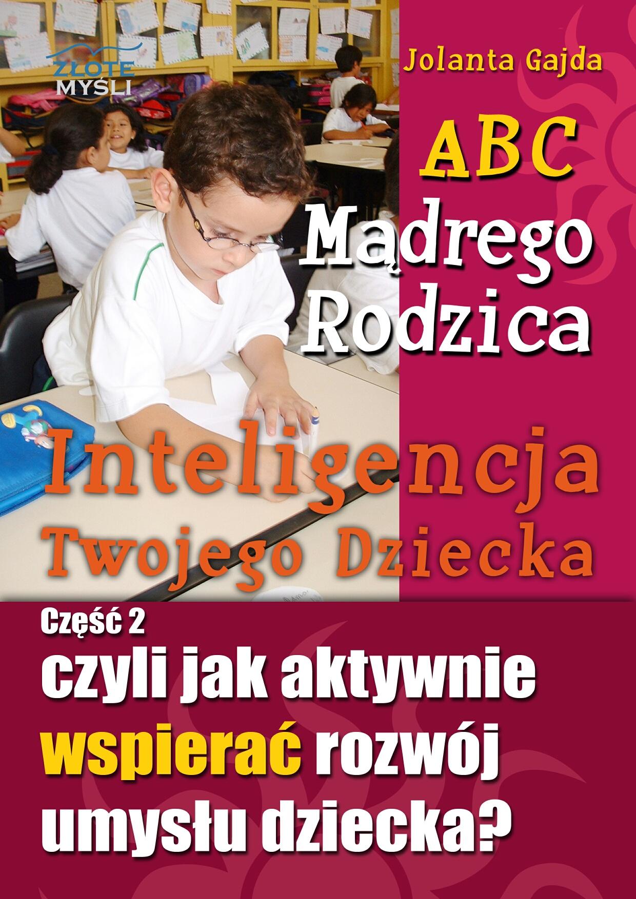 Jolanta Gajda: ABC Mądrego Rodzica: Skuteczna nauka ortografii - okładka