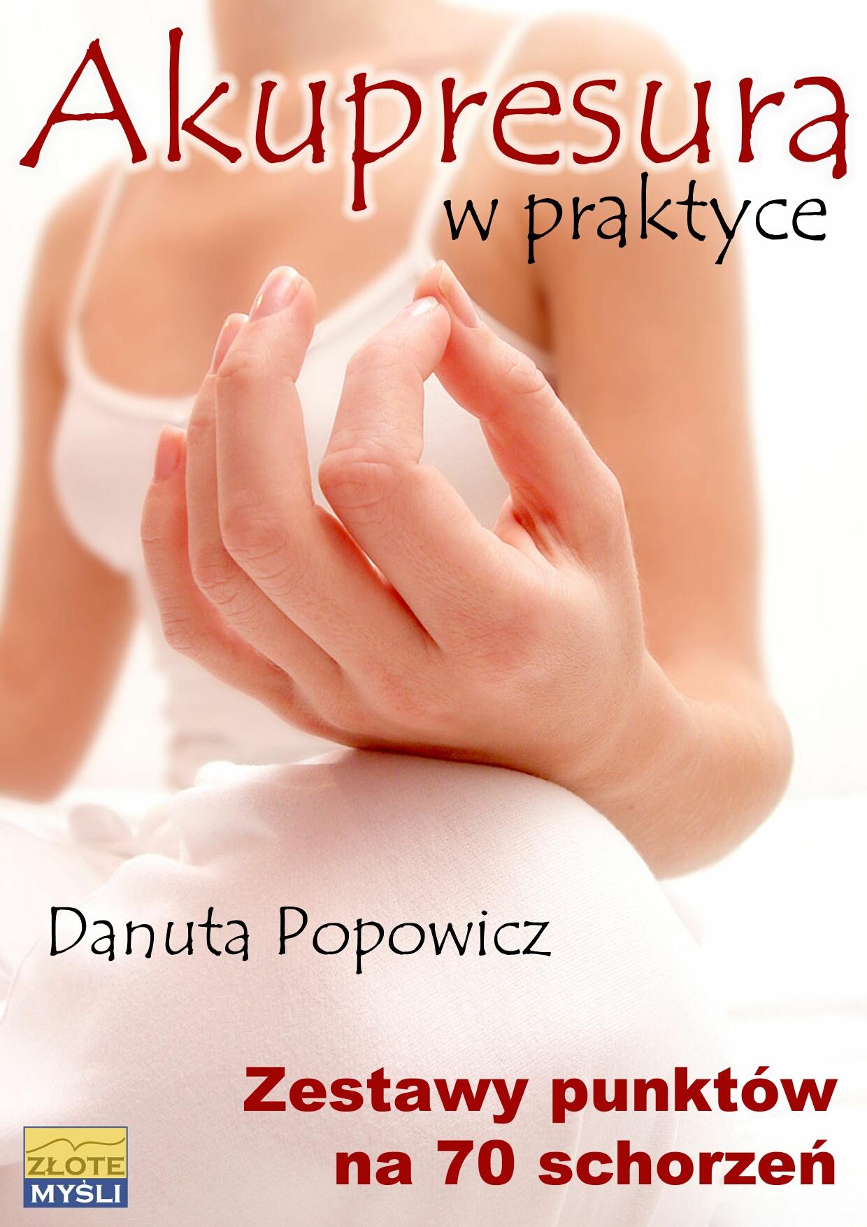 Danuta Popowicz: Akupresura w praktyce - okładka