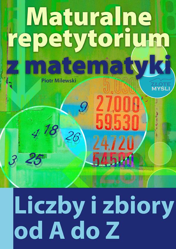 Piotr Milewski: Maturalne repetytorium z matematyki. Liczby i zbiory - okładka