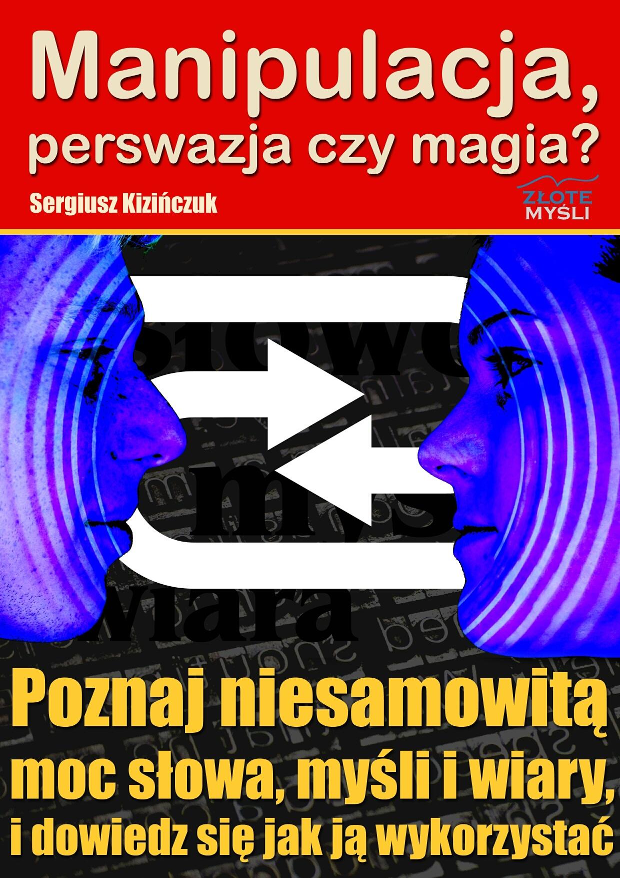 Sergiusz Kizińczuk: Manipulacja, perswazja czy magia? - okładka