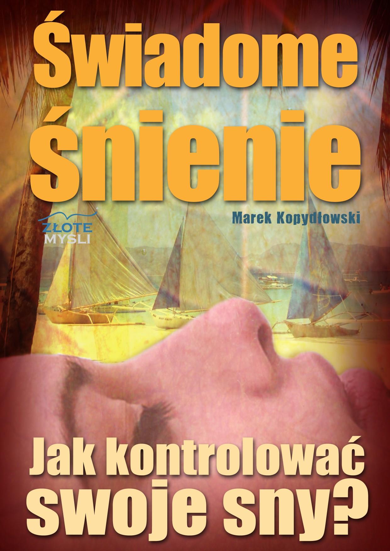 Marek Kopydłowski: Świadome śnienie - okładka