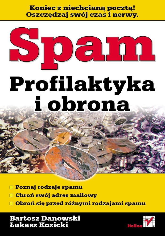 Bartosz Danowski i Łukasz Kozicki: Spam. Profilaktyka i obrona - okładka
