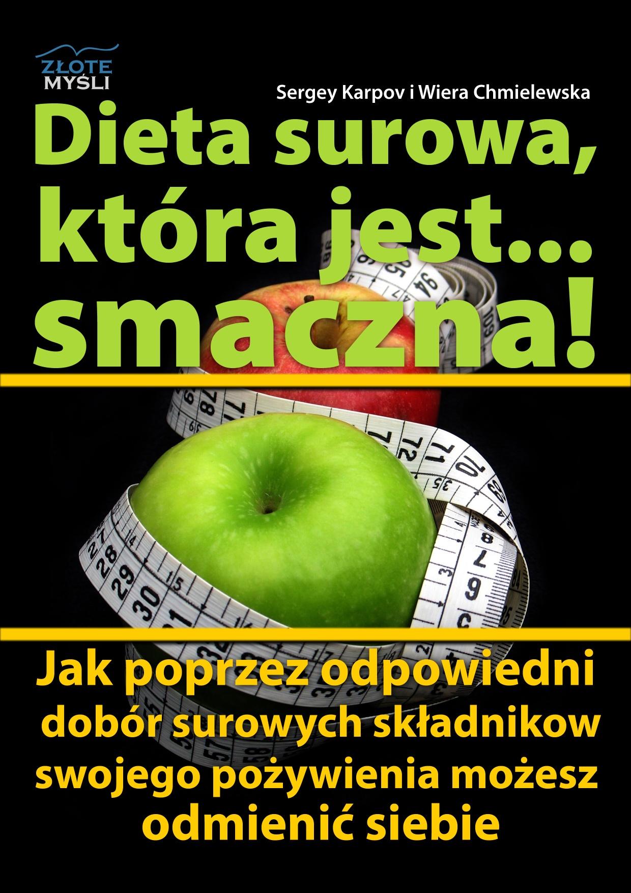 Sergiusz Karpov i Wiera Chmielewska: Dieta surowa, która jest... smaczna! - okładka