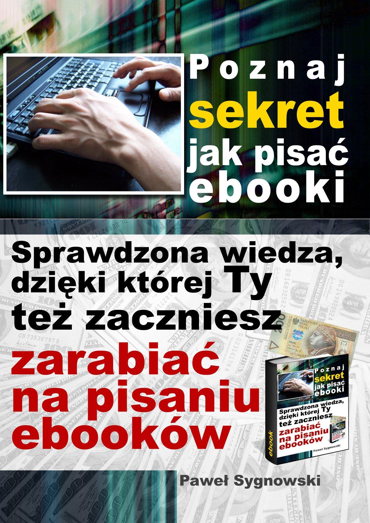 Paweł Sygnowski: Poznaj sekret jak pisać ebooki - okładka