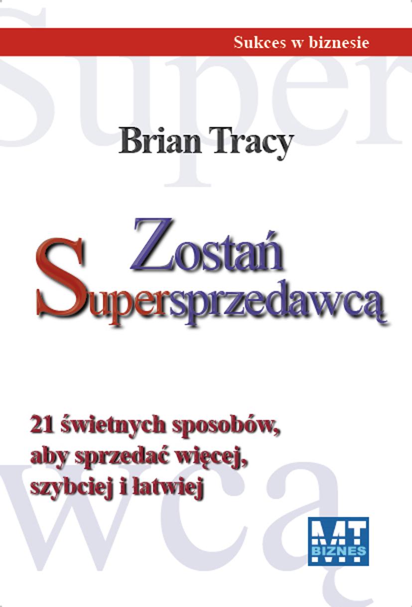 Brian Tracy: Zostań Supersprzedawcą - okładka