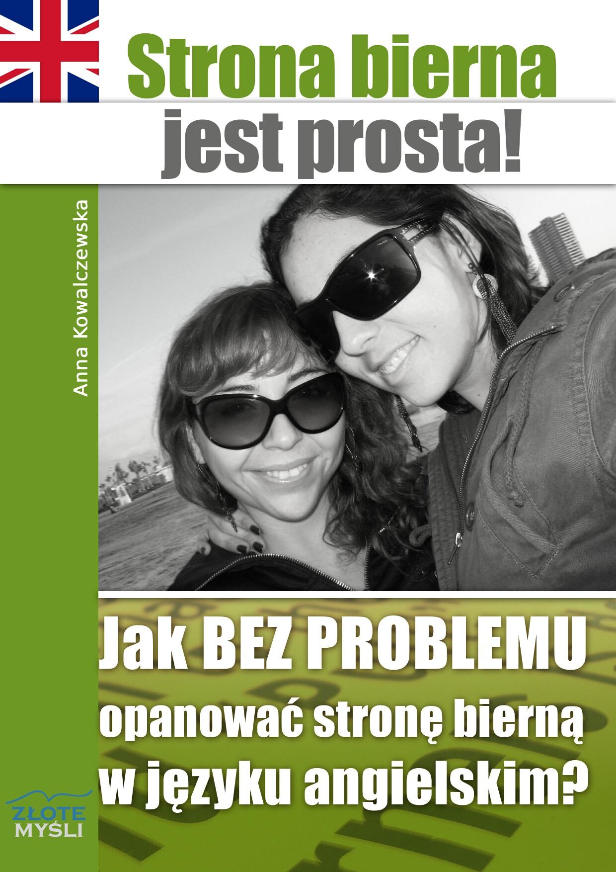 Anna Kowalczewska: Strona bierna jest prosta! - okładka