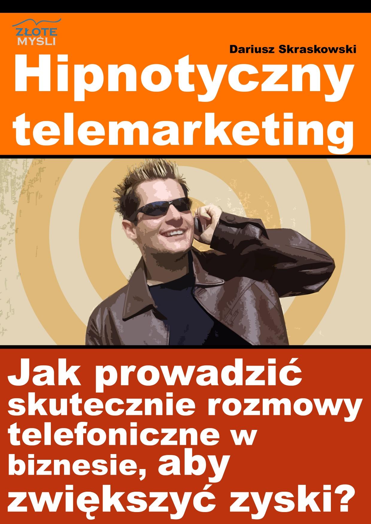 Dariusz Skraskowski: Hipnotyczny telemarketing - okładka