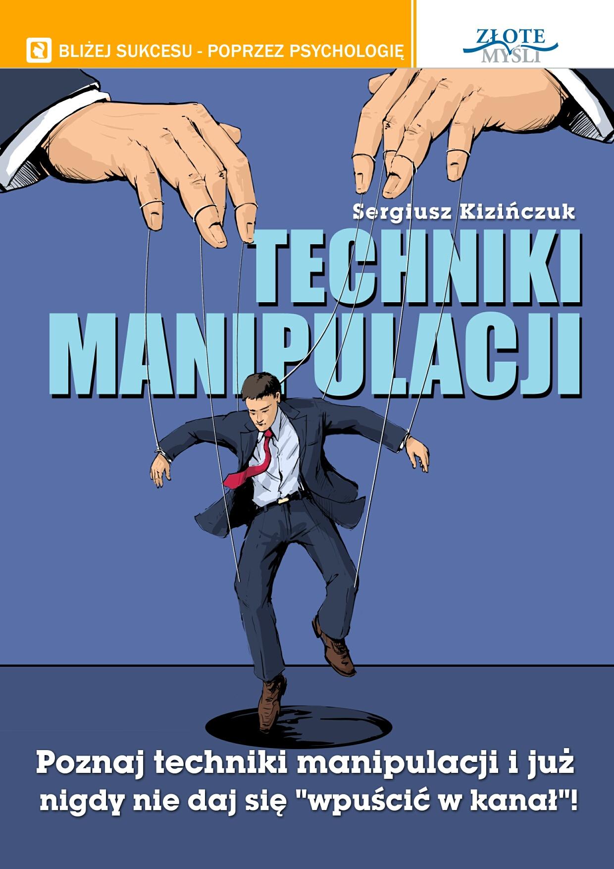Sergiusz Kizińczuk: Techniki manipulacji - okładka