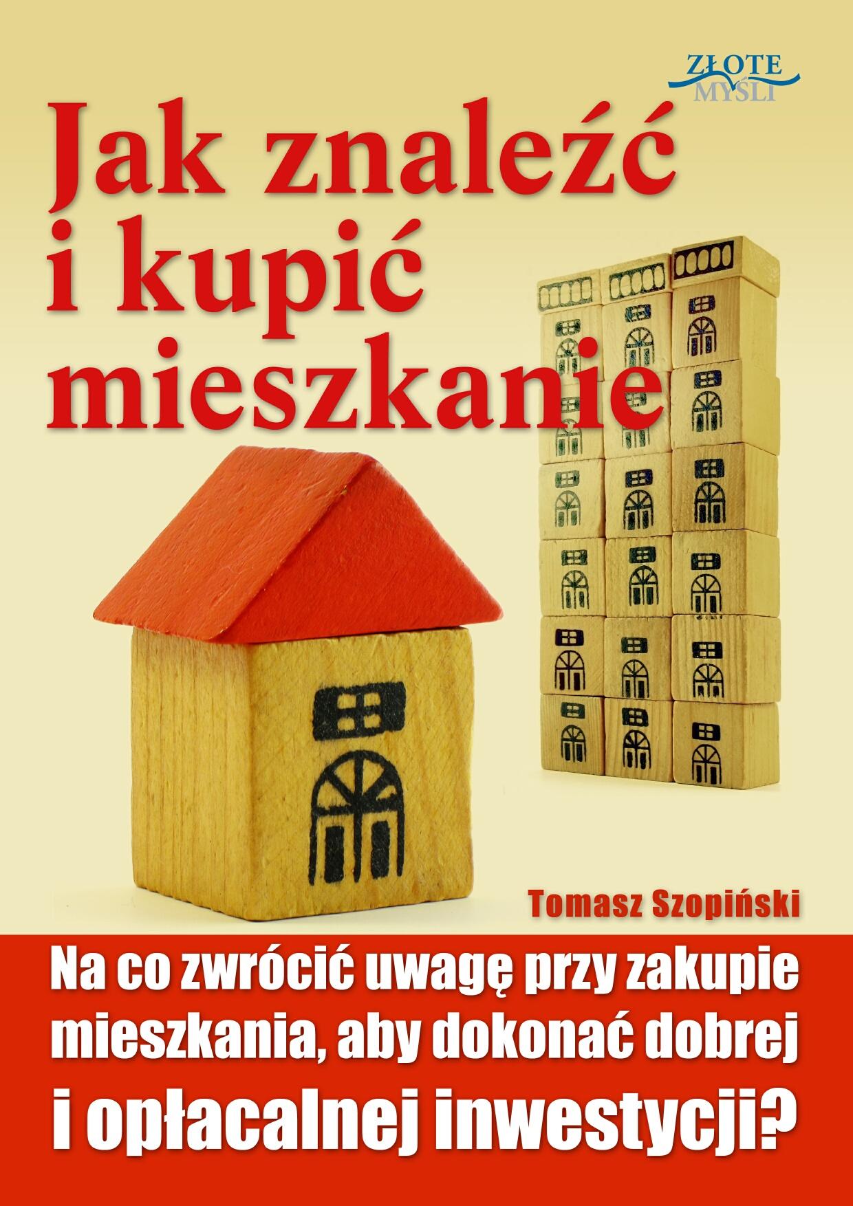 tomasz szopiński: Jak znaleźć i kupić mieszkanie - okładka
