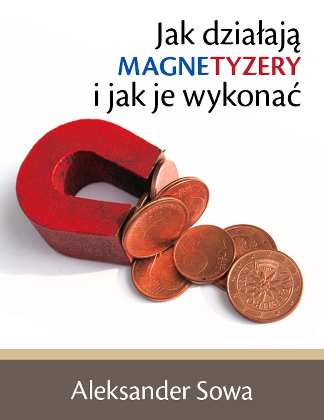 Aleksander Sowa: Jak działają magnetyzery i jak je wykonać - okładka