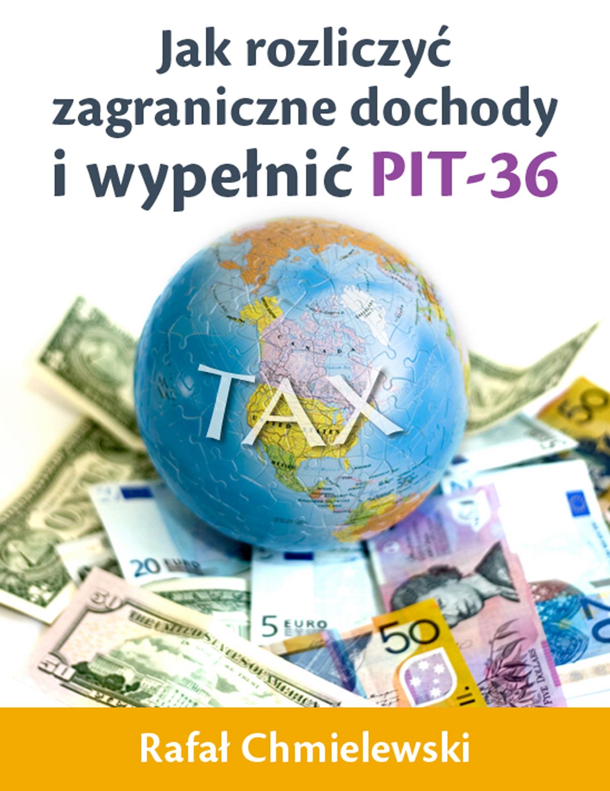 Rafał Chmielewski: Jak rozliczyć zagraniczne dochody i wypełnić PIT-36 - okładka