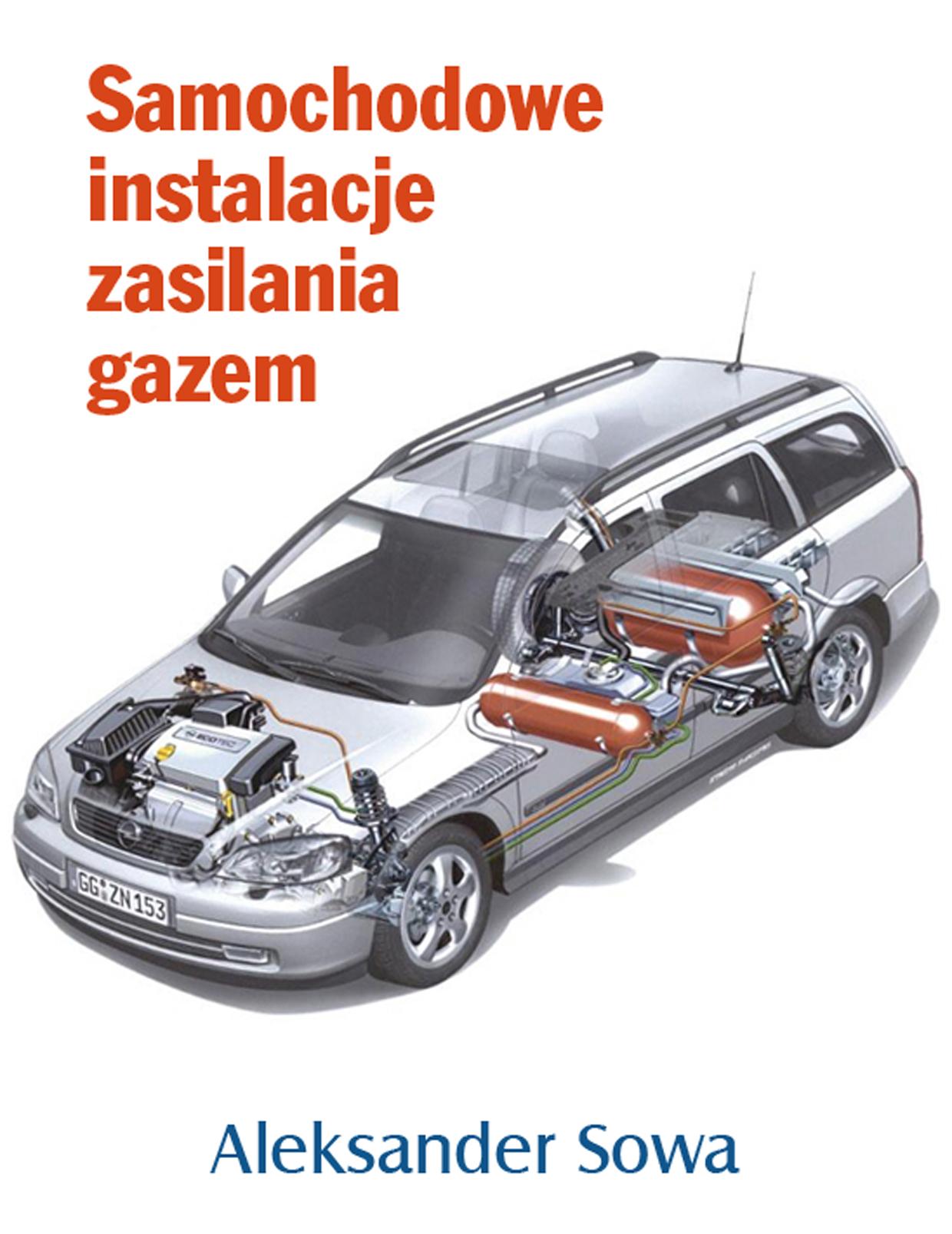 Aleksander Sowa: Samochodowe instalacje zasilania gazem - okładka